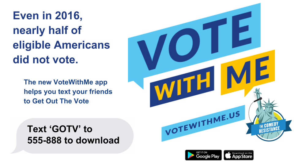 VOTEWITHME – The Comedy Resistance